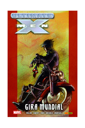 ULTIMATE INTEGRAL. ULTIMATE X-MEN 02. GIRA MUNDIAL